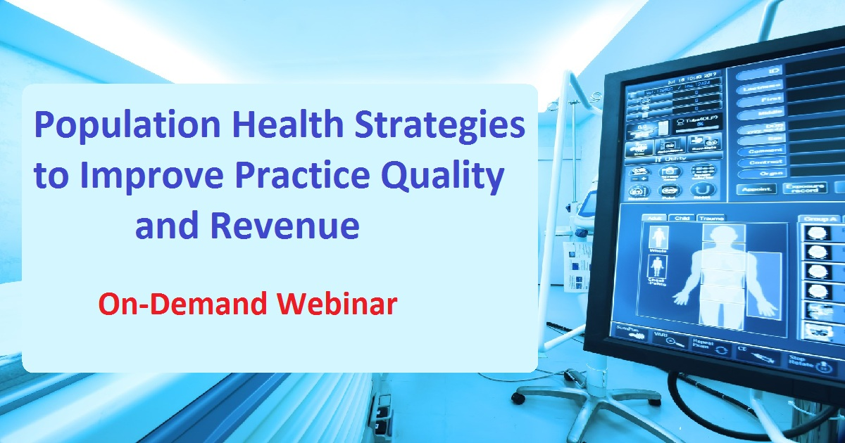 Population Health Strategies to Improve Practice Quality and Revenue
