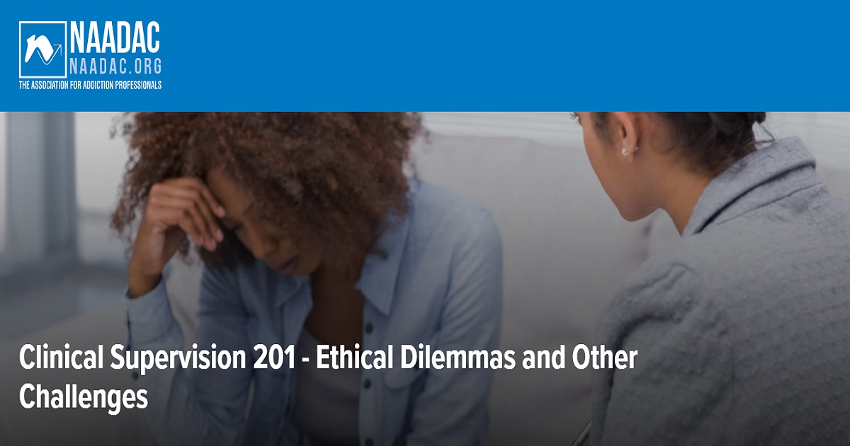 Clinical Supervision 201 - Ethical Dilemmas and Other Challenges