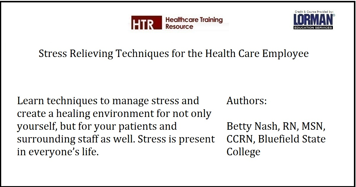 Stress Relieving Techniques for the Health Care Employee