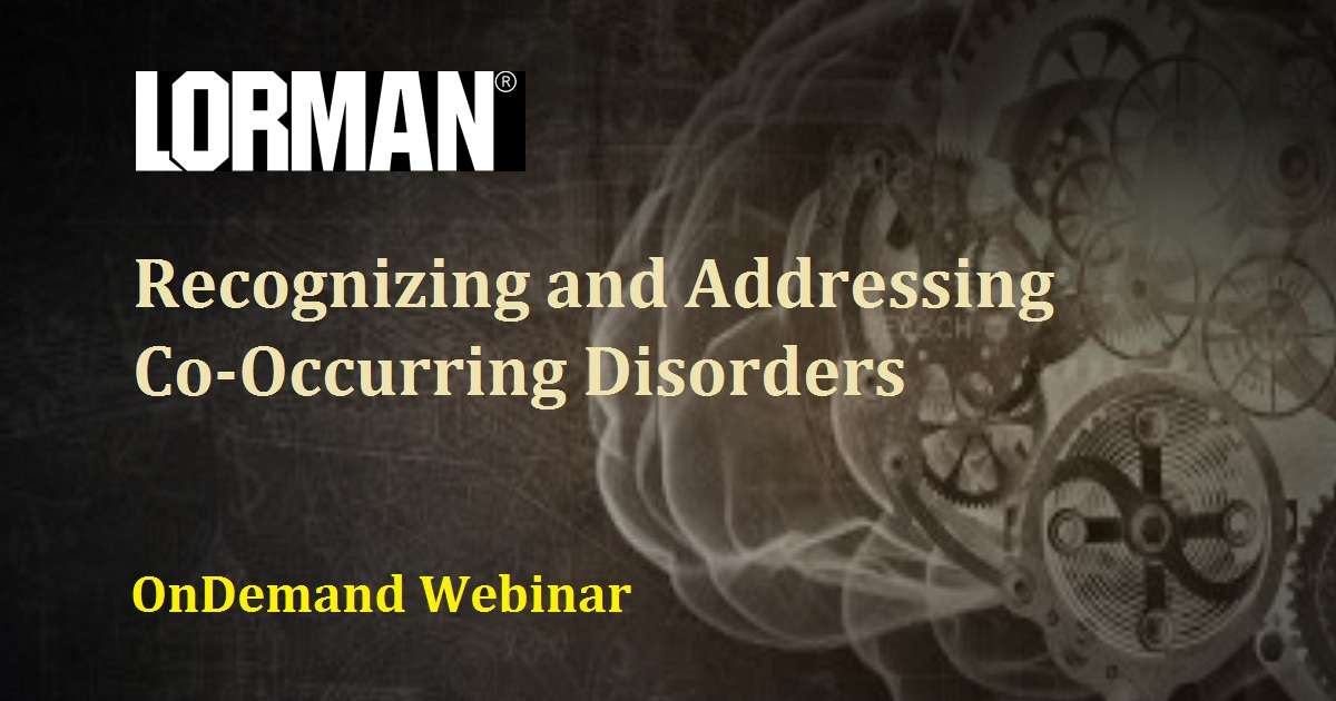 Recognizing and Addressing Co-Occurring Disorders