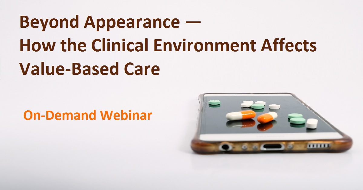 Beyond Appearance — How the Clinical Environment Affects Value-Based Care