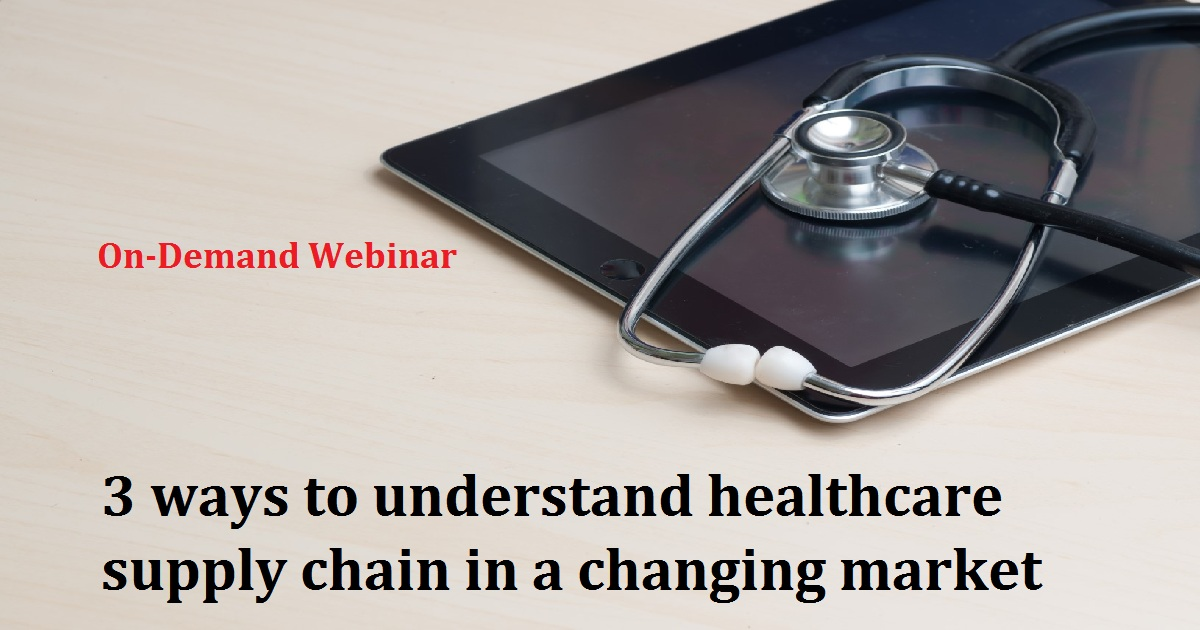 3 ways to understand healthcare supply chain in a changing market