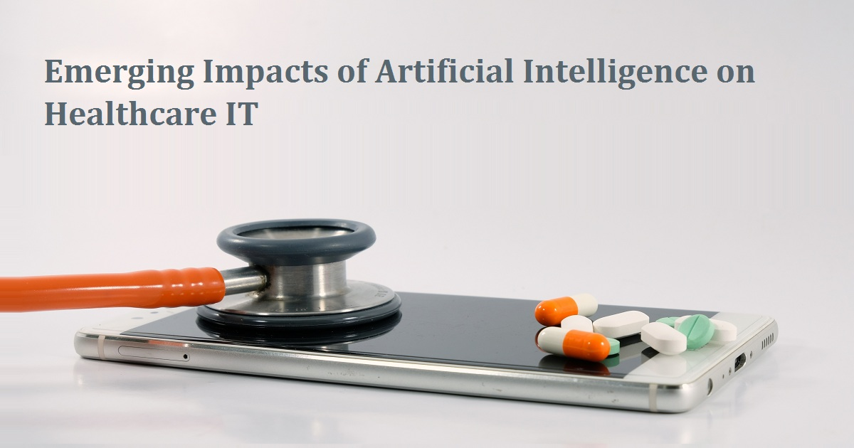 Emerging Impacts of Artificial Intelligence on Healthcare IT