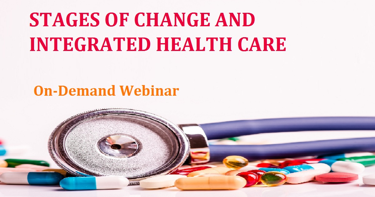 STAGES OF CHANGE AND INTEGRATED HEALTH CARE