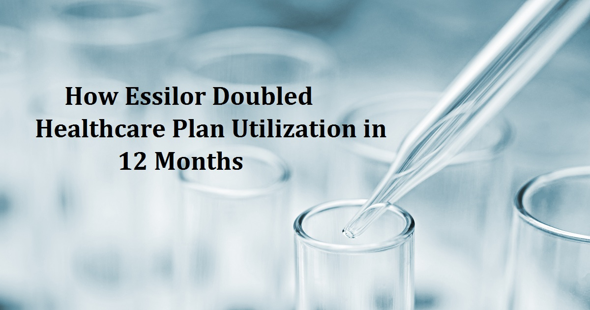 How Essilor Doubled Healthcare Plan Utilization in 12 Months