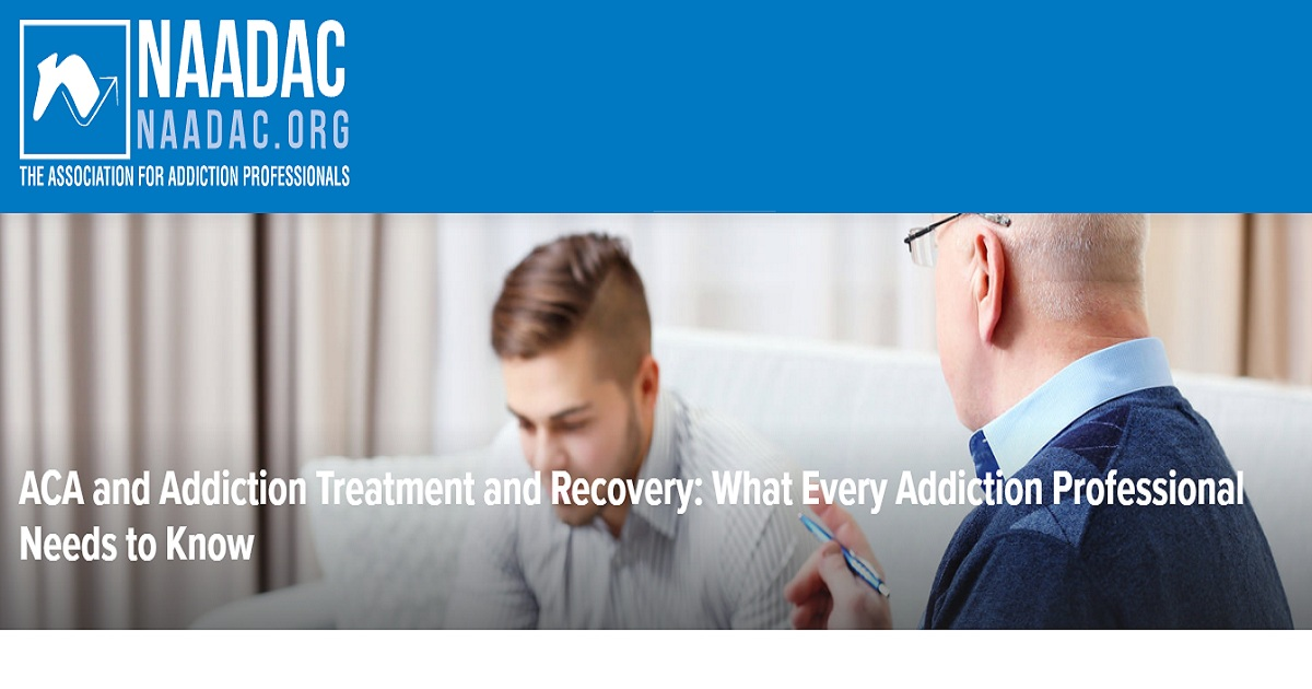 ACA and Addiction Treatment and Recovery: What Every Addiction Professional Needs to Know