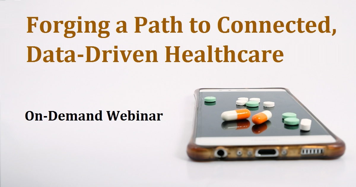 Forging a Path to Connected, Data-Driven Healthcare