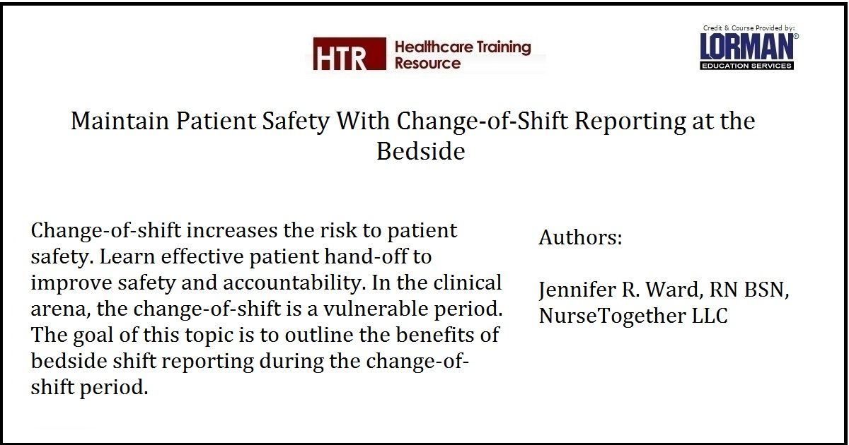 Maintain Patient Safety With Change-of-Shift Reporting at the Bedside