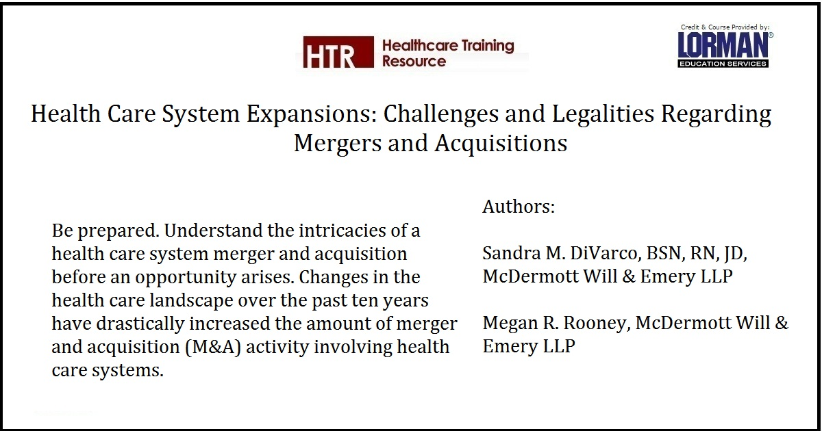 Health Care System Expansions: Challenges and Legalities Regarding Mergers and Acquisitions