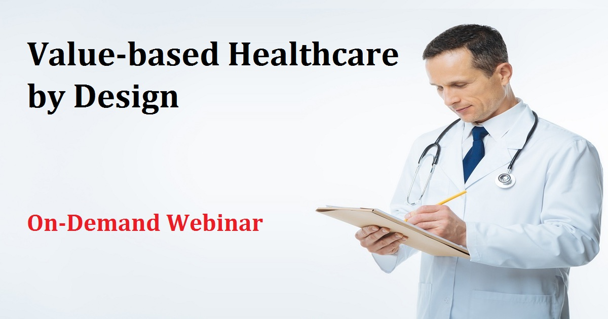 Value-based Healthcare by Design