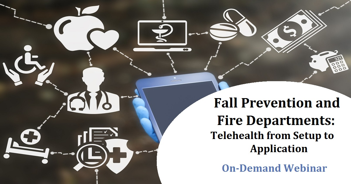 Fall Prevention and Fire Departments: Telehealth from Setup to Application