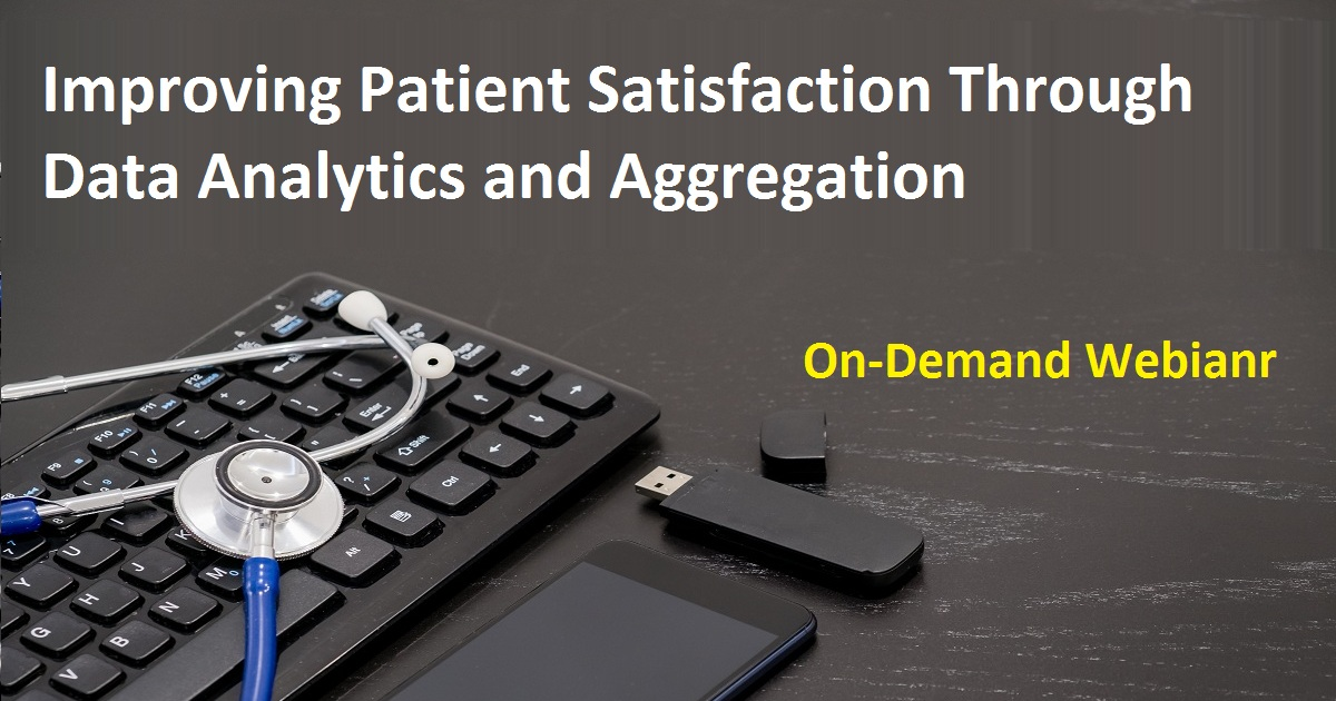 Improving Patient Satisfaction Through Data Analytics and Aggregation