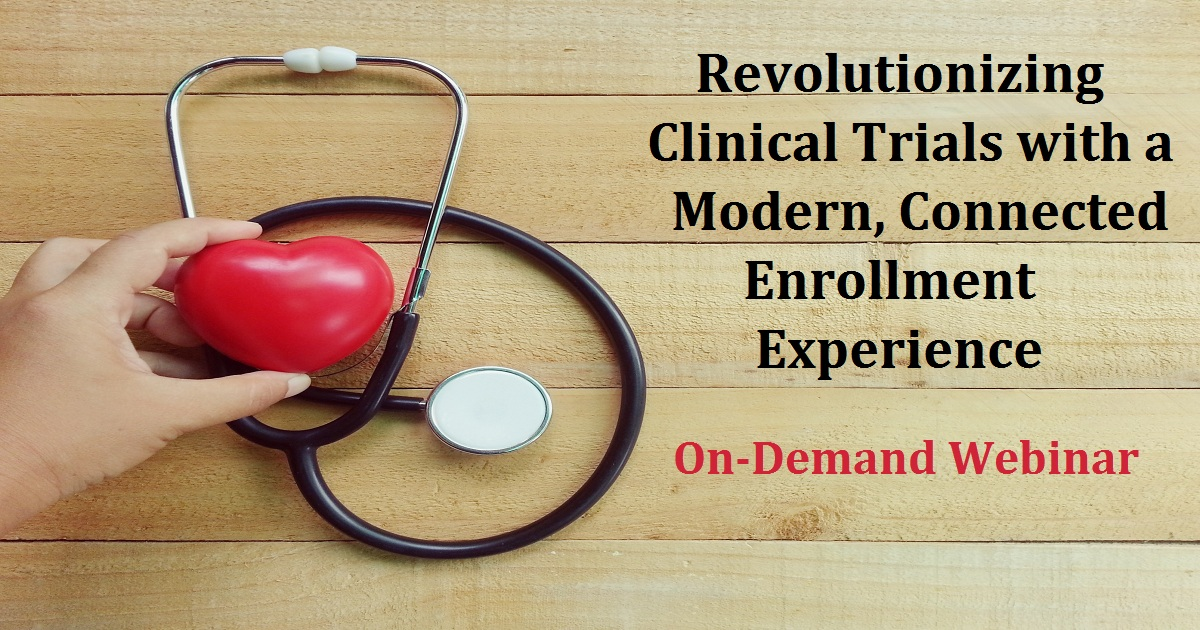 Revolutionizing Clinical Trials with a Modern, Connected Enrollment Experience