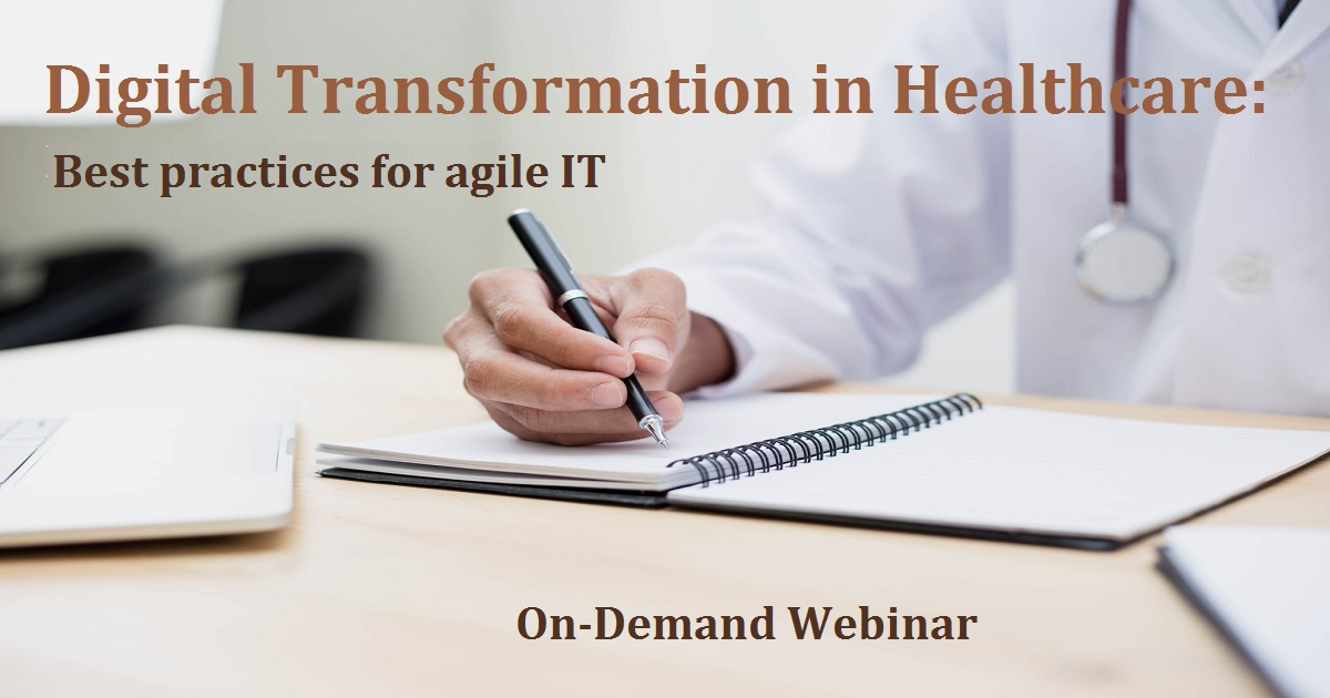 Digital Transformation in Healthcare: Best practices for agile IT