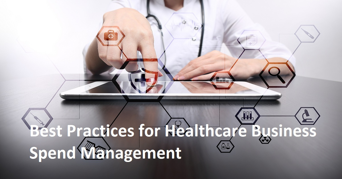 Best Practices for Healthcare Business Spend Management