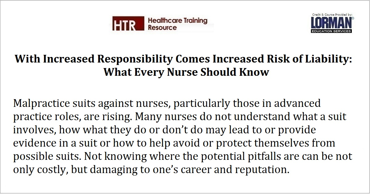With Increased Responsibility Comes Increased Risk of Liability: What Every Nurse Should Know