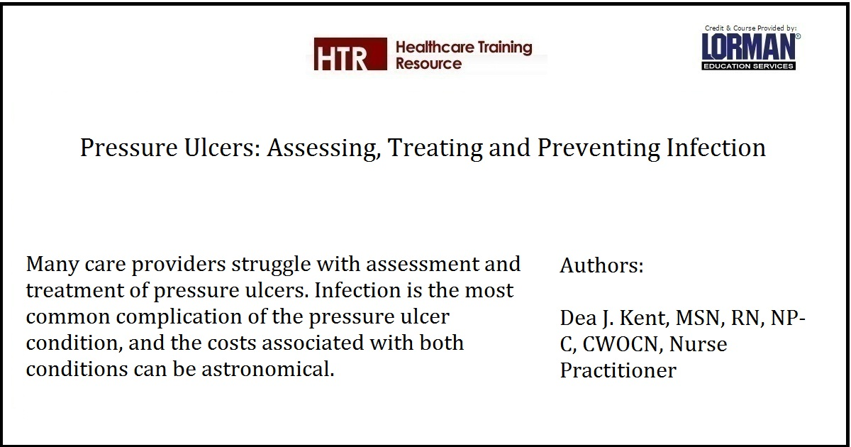 Pressure Ulcers: Assessing, Treating and Preventing Infection