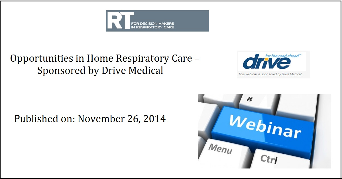 Opportunities in Home Respiratory Care – Sponsored by Drive Medical