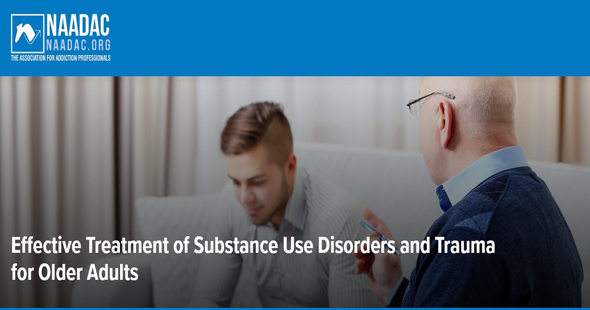 Effective Treatment of Substance Use Disorders and Trauma for Older Adults