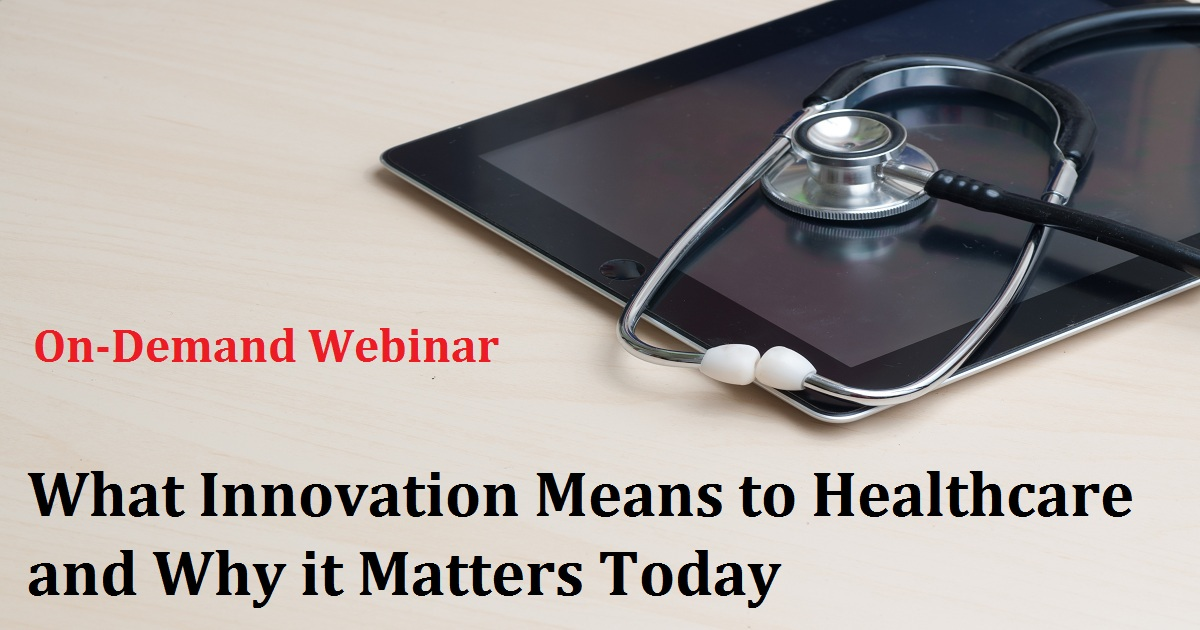What Innovation Means to Healthcare and Why it Matters Today
