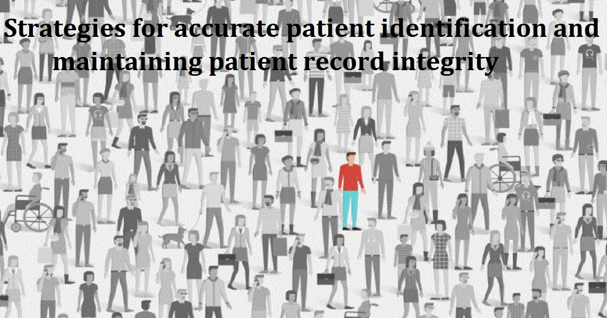 Strategies for accurate patient identification and maintaining patient record integrity