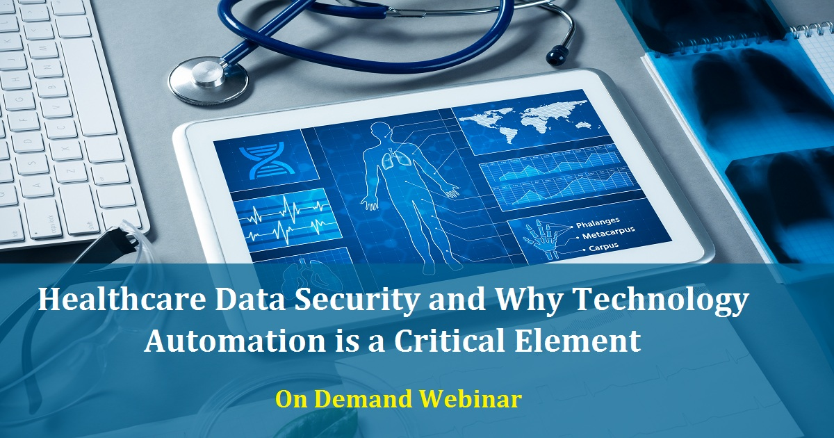 Healthcare Data Security and Why Technology Automation is a Critical Element