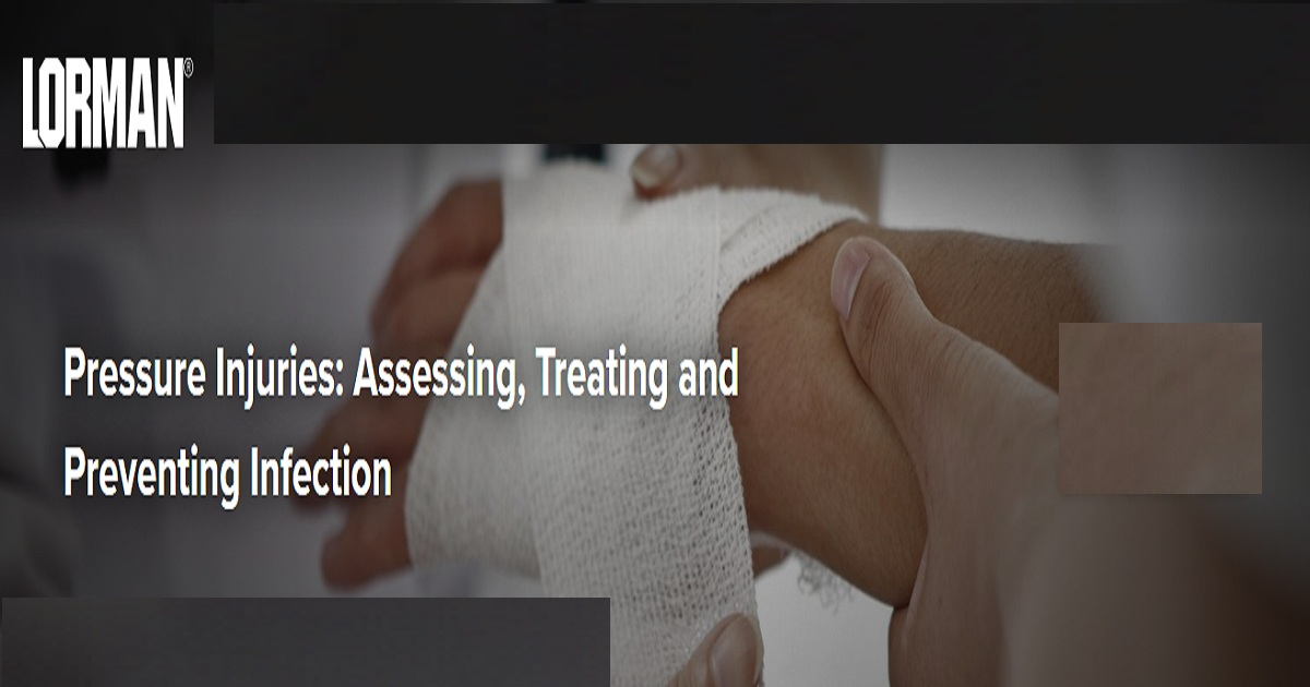 Pressure injuries assessing, treating and preventing infection