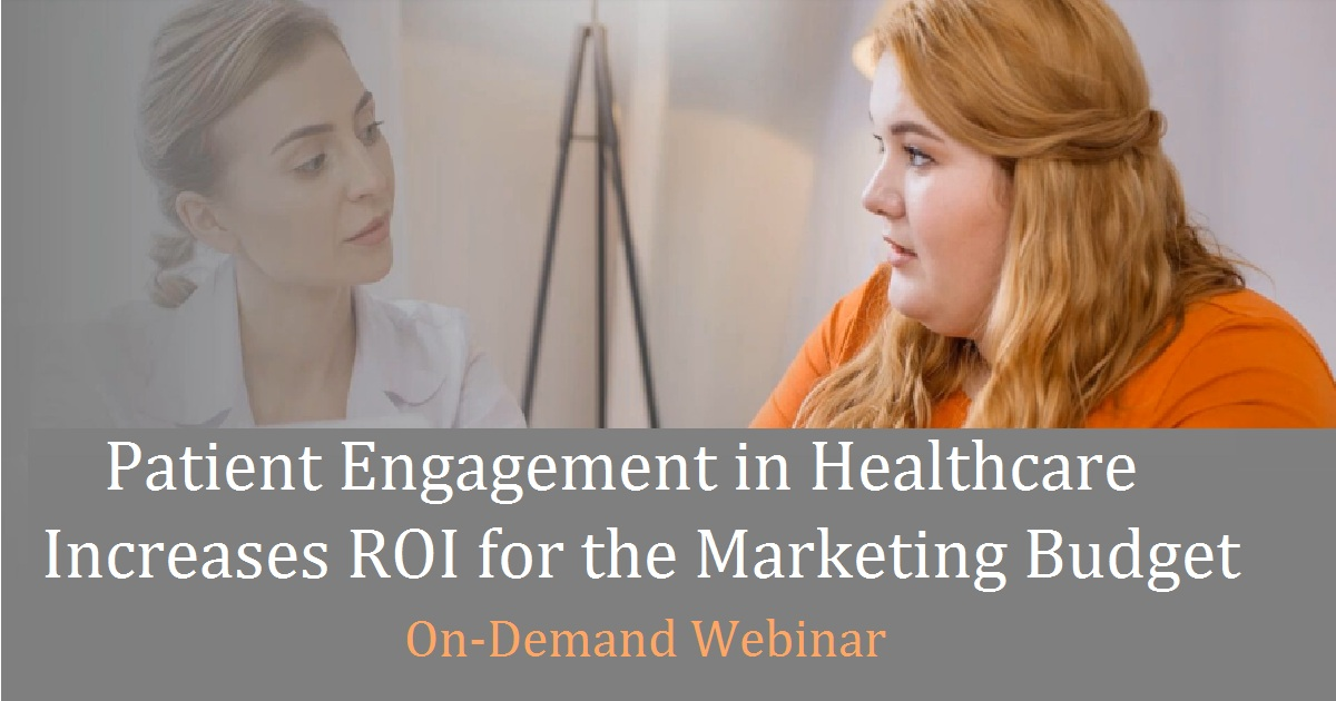 Patient Engagement in Healthcare Increases ROI for the Marketing Budget