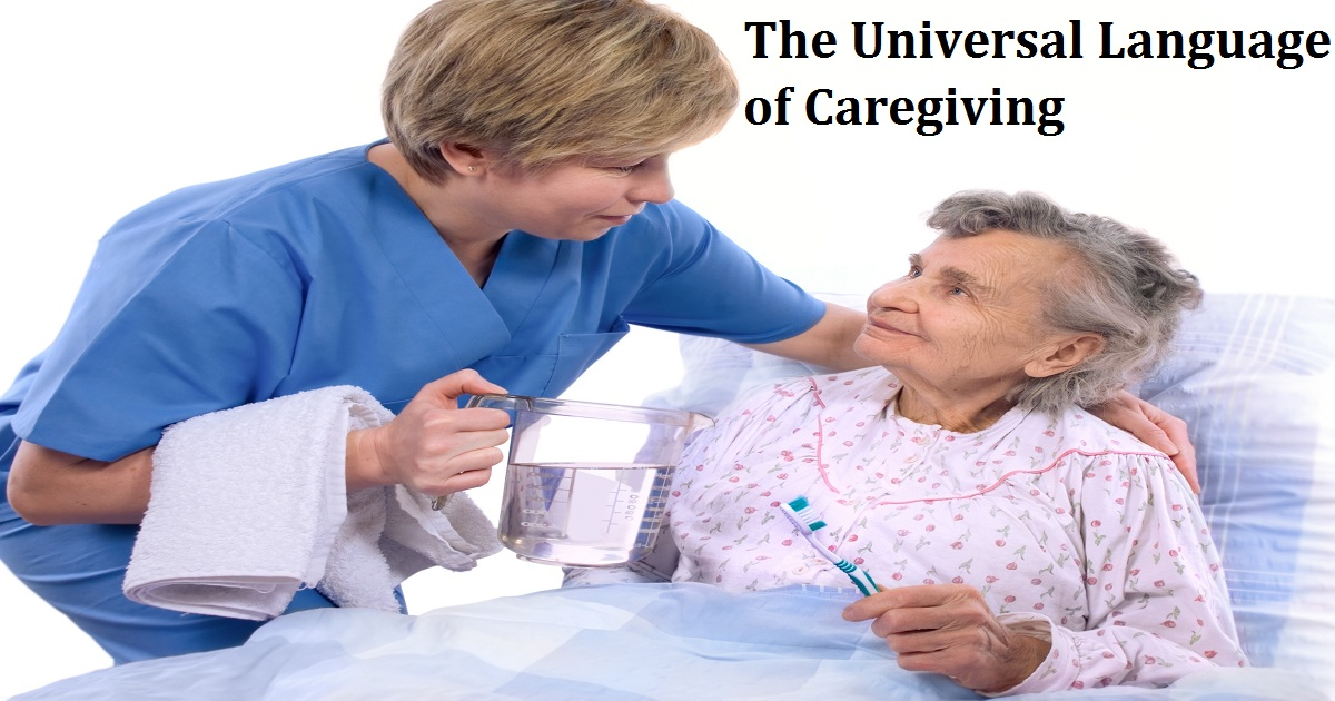 The Universal Language of Caregiving: What We Need to Know Now