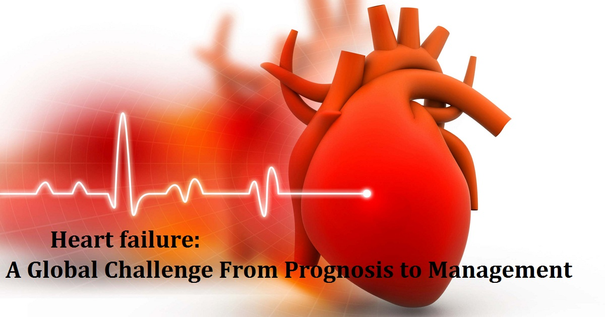 Heart failure: A Global Challenge From Prognosis to Management