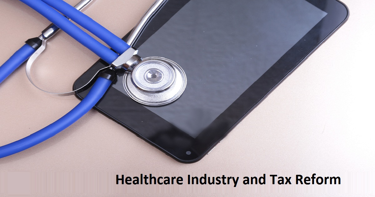 Healthcare Industry and Tax Reform