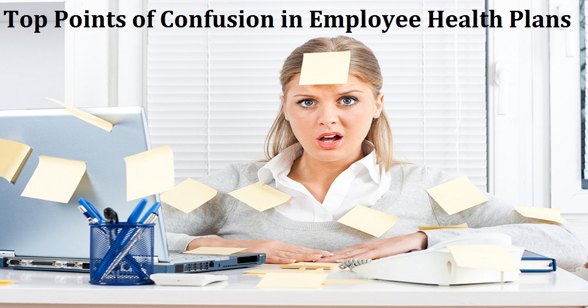 Top Points of Confusion in Employee Health Plans