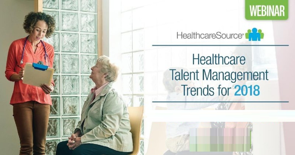 Healthcare Talent Management Trends for 2018