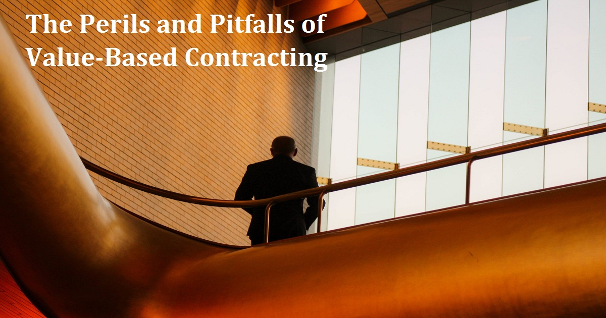 The Perils and Pitfalls of Value-Based Contracting