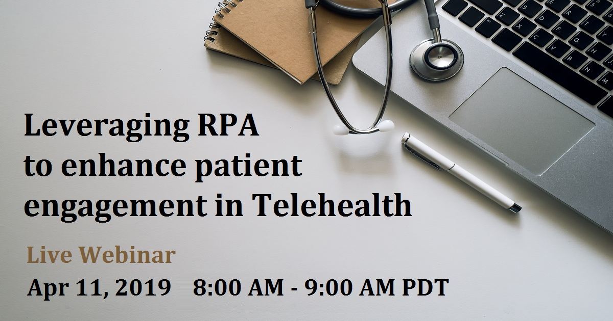 Leveraging RPA To Enhance Patient Engagement In Telehealth