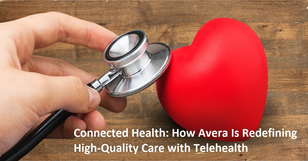 Connected Health: How Avera Is Redefining High-Quality Care with Telehealth