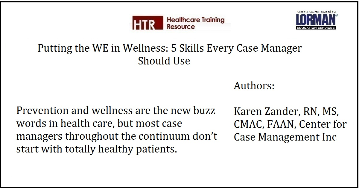 Putting the WE in Wellness: 5 Skills Every Case Manager Should Use