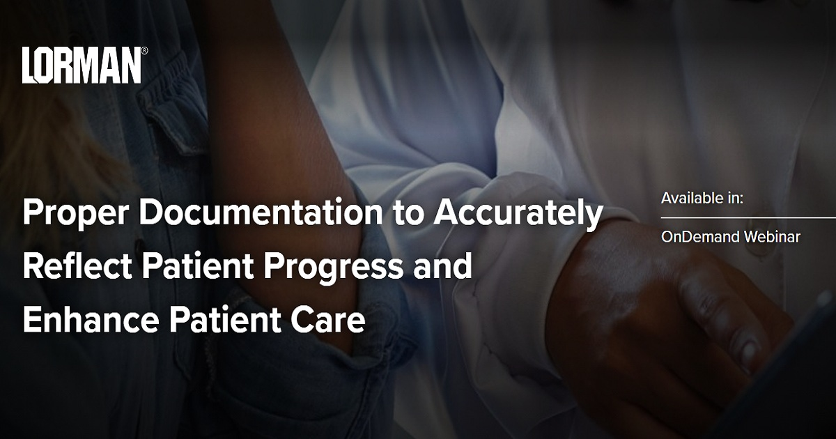Proper Documentation to Accurately Reflect Patient Progress and Enhance Patient Care