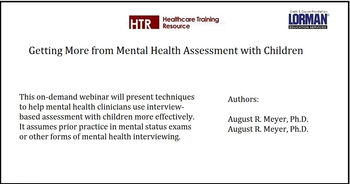 Getting More from Mental Health Assessment with Children