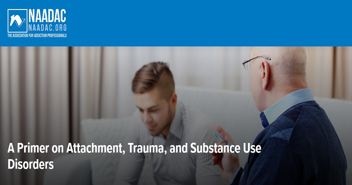 A Primer on Attachment, Trauma, and Substance Use Disorders