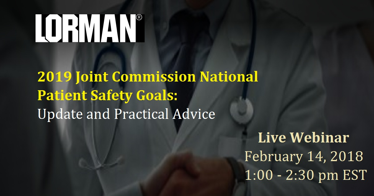 2019 Joint Commission National Patient Safety Goals: Update and Practical Advice