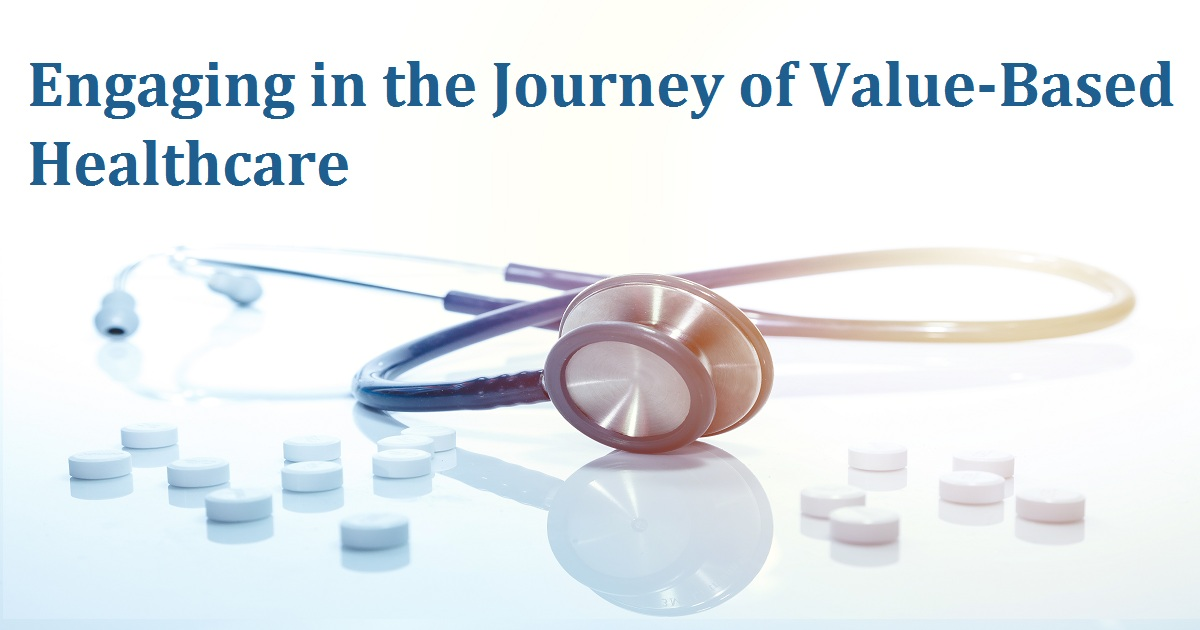 Engaging in the Journey of Value-Based Healthcare