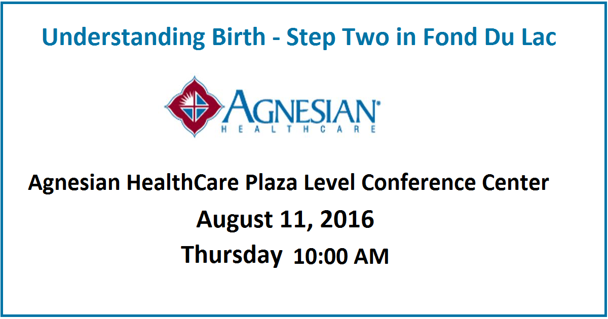 Understanding Birth - Step Two in Fond Du Lac