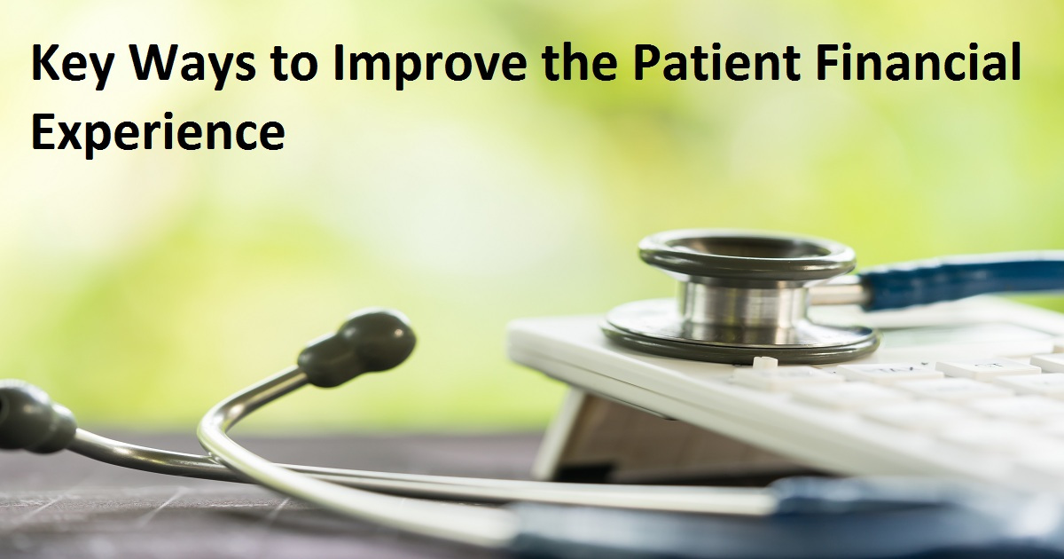 Key Ways to Improve the Patient Financial Experience