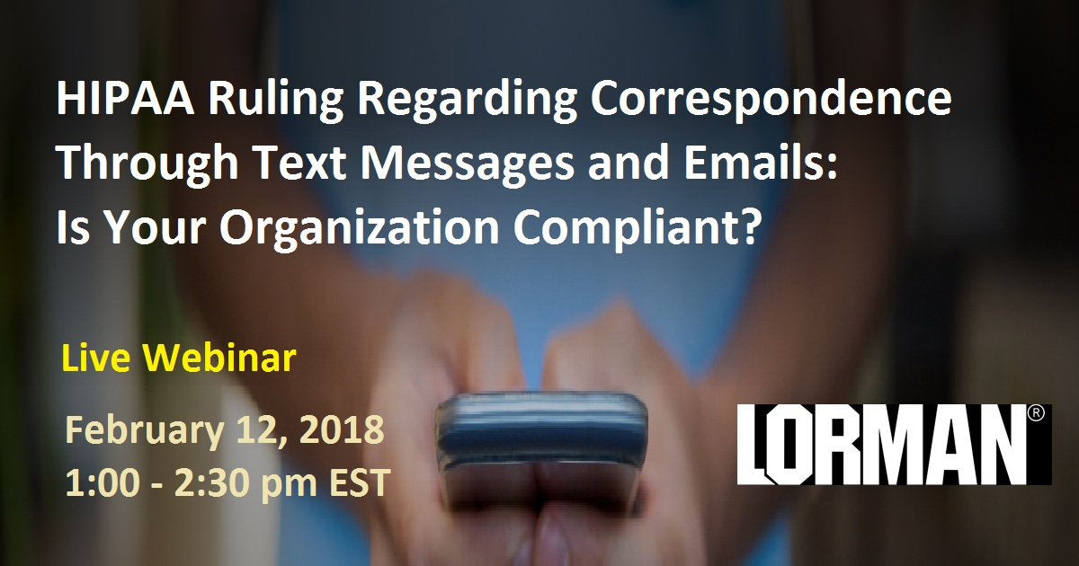 HIPAA Ruling Regarding Correspondence Through Text Messages and Emails: Is Your Organization Compliant?
