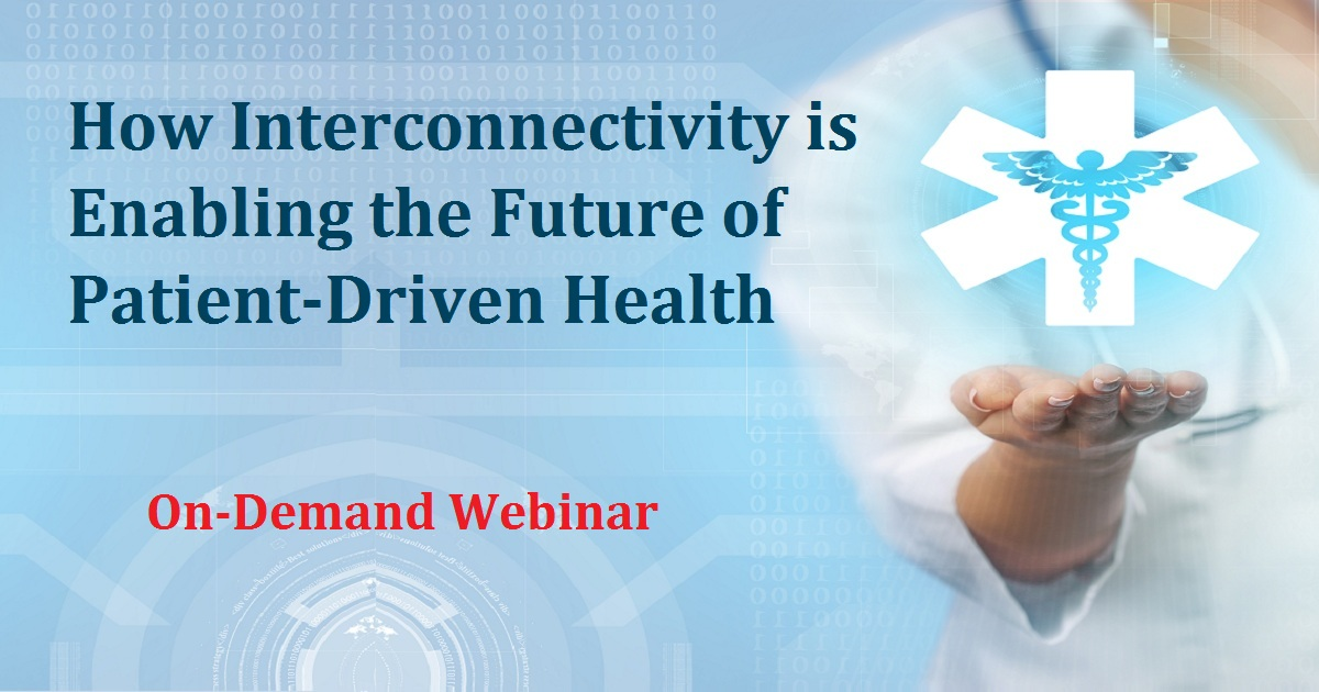 How Interconnectivity is Enabling the Future of Patient-Driven Health