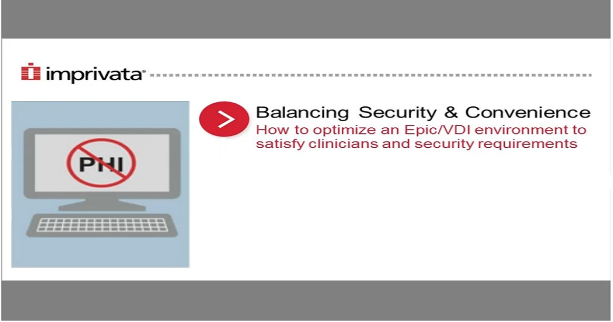 Balancing security & convenience: How to optimize an Epic/VDI environment to satisfy clinicians and security requirements