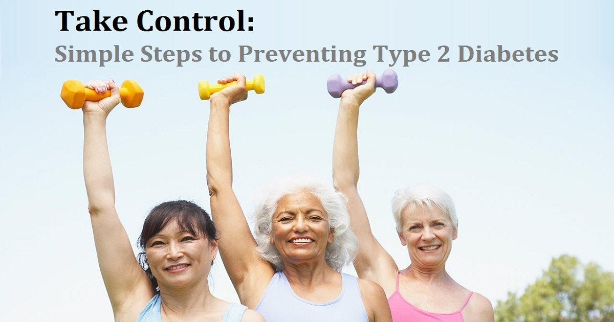 Take Control: Simple Steps to Preventing Type 2 Diabetes