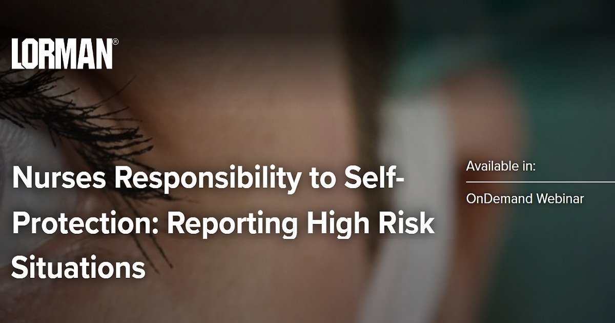 Nurses Responsibility to Self-Protection: Reporting High Risk Situations