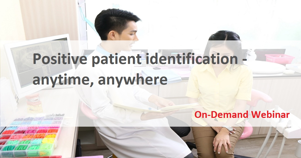 Positive patient identification - anytime, anywhere